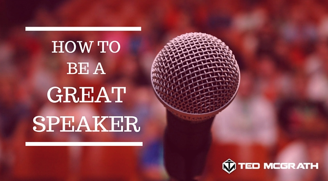 BLOG- How To Be A Great Speaker