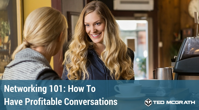 networking 101 ho to have profitable conversations